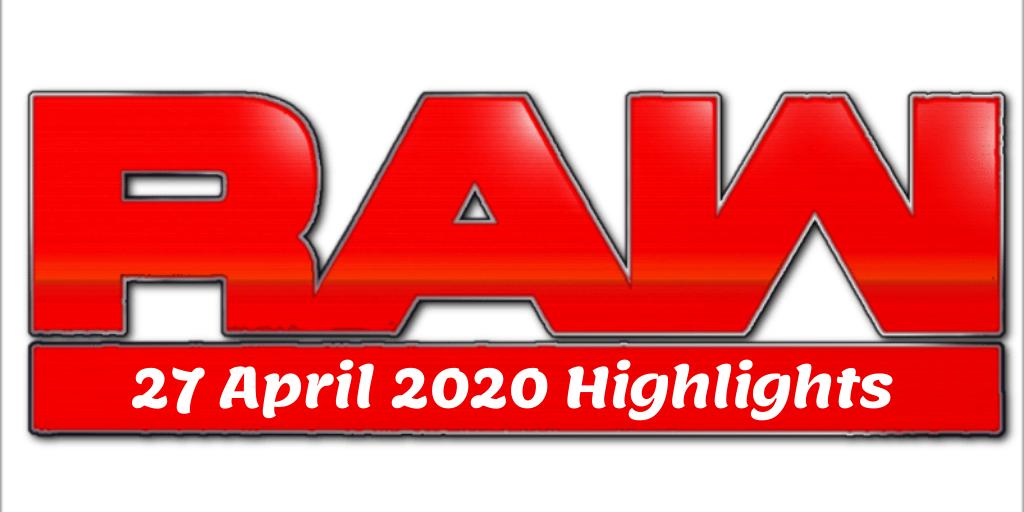 Wwe Updates Wwe Monday Night Raw 27 April 2020 Highlights Raw Results Monday Night Wwe
