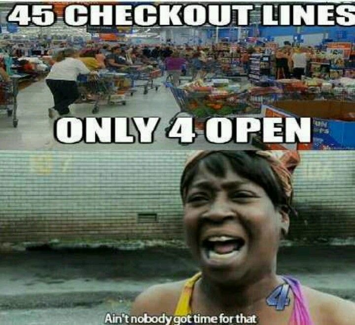 45 Check Out Lines Only 4 Open At Walmart Ain T Nobody Got Time