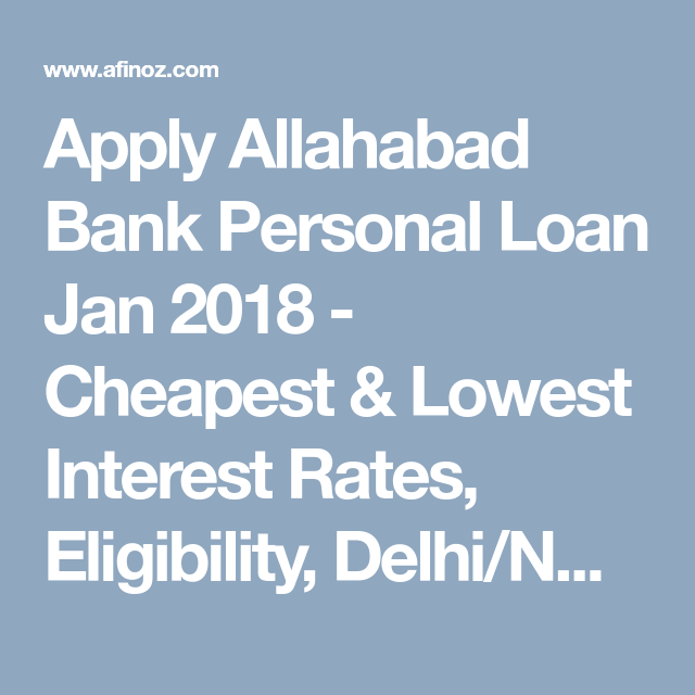 Apply Allahabad Bank Personal Loan 2020 Cheapest Lowest Interest Rates 17 Oct 2020 Personal Loans Low Interest Rate Loan
