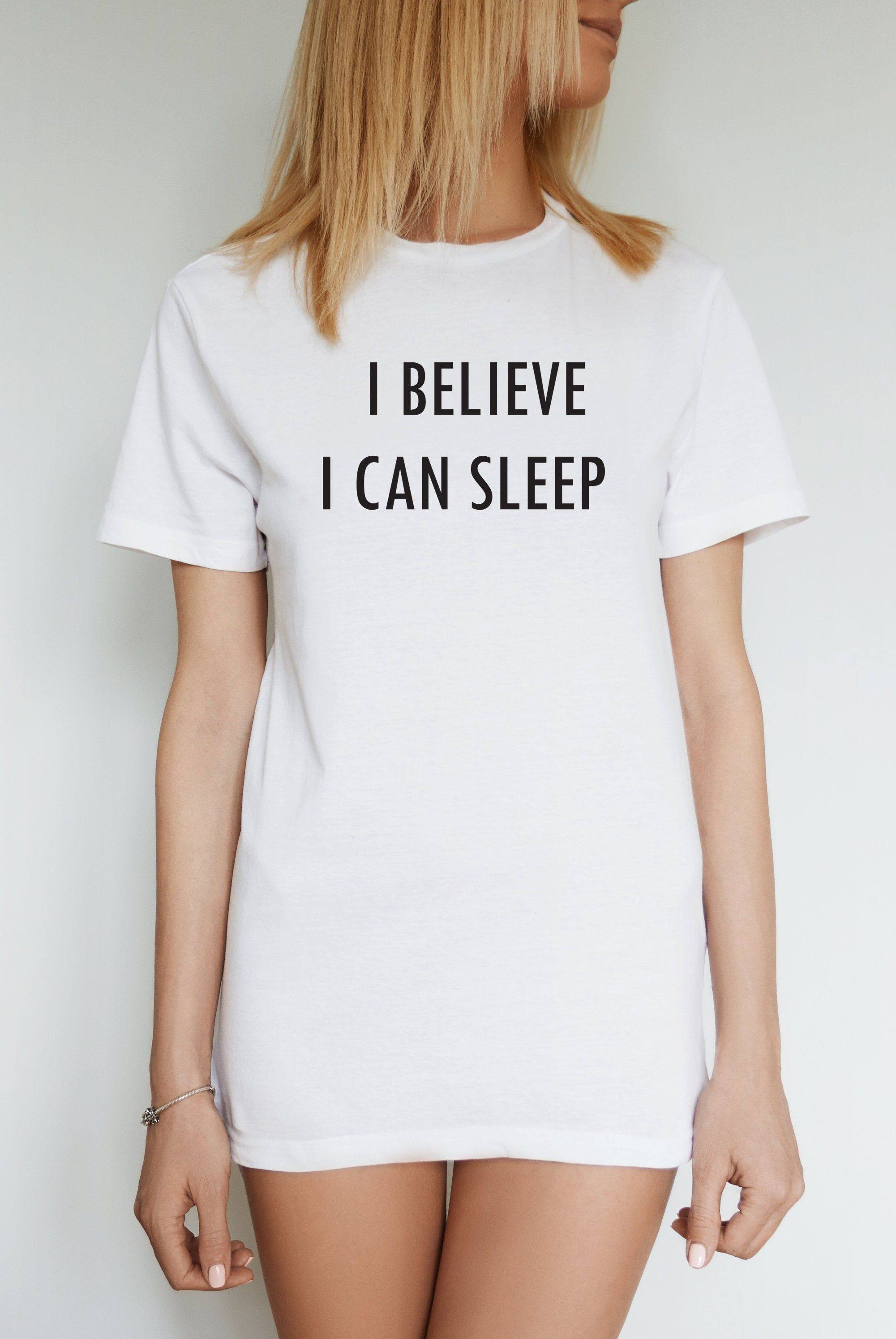 I Believe I Can Sleep Funny Nap Shirt Dad to be shirts