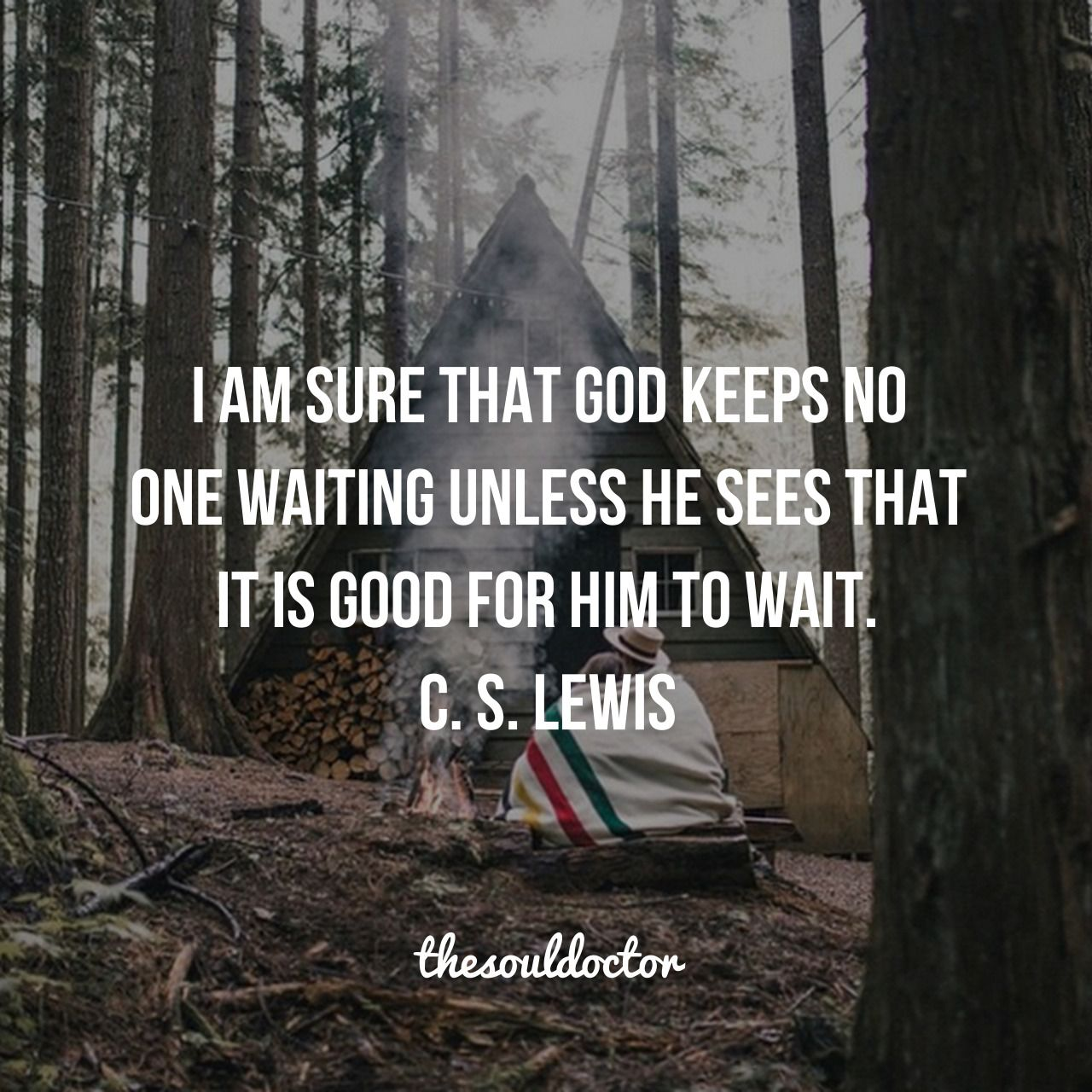 I m sure God keeps no one waiting unless it is good for them to Christian RelationshipsQuotes