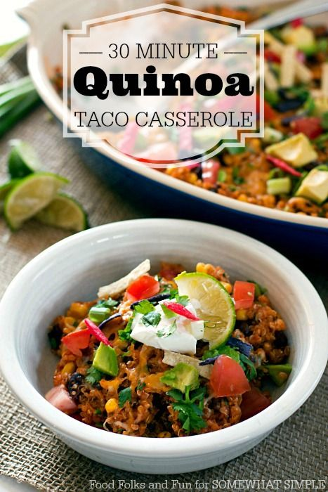 Quinoa Taco Casserole – a 30 Minute Meal, perfect for weeknights #30minutemeal #quickandeasy