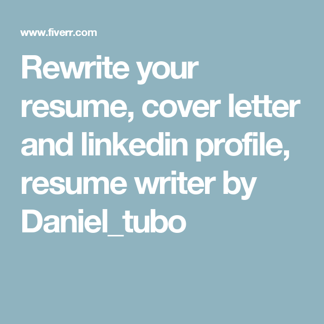 Rewrite Your Resume Cover Letter And Linkedin Profile Resume