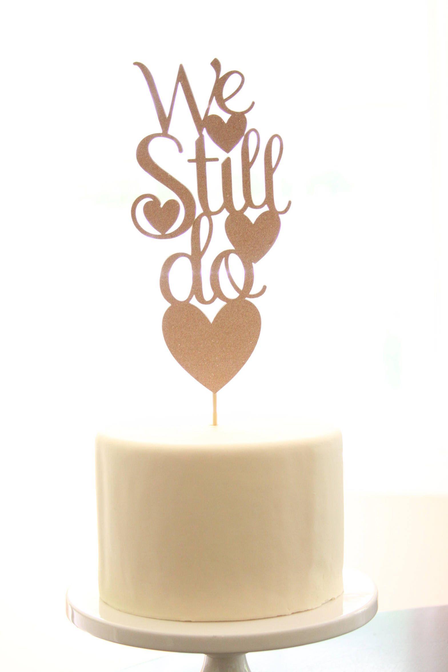 we still do cake topper   rose gold in 2019   wedding