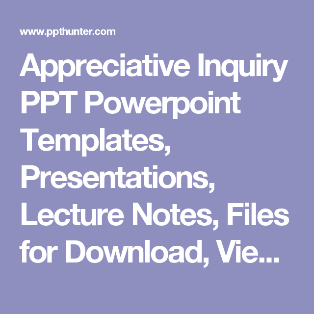 Appreciative inquiry ppt powerpoint templates presentations appreciative inquiry ppt powerpoint templates presentations lecture notes files for download view toneelgroepblik Image collections