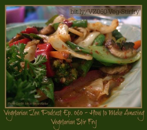 Tune in to Episode 060 of the Vegetarian Zen Podcast: VZ060 - How to Make Amazing Vegetarian Stir Fry  https://itunes.apple.com/us/podcast/vegetarian-zen/id666811479?mt=2