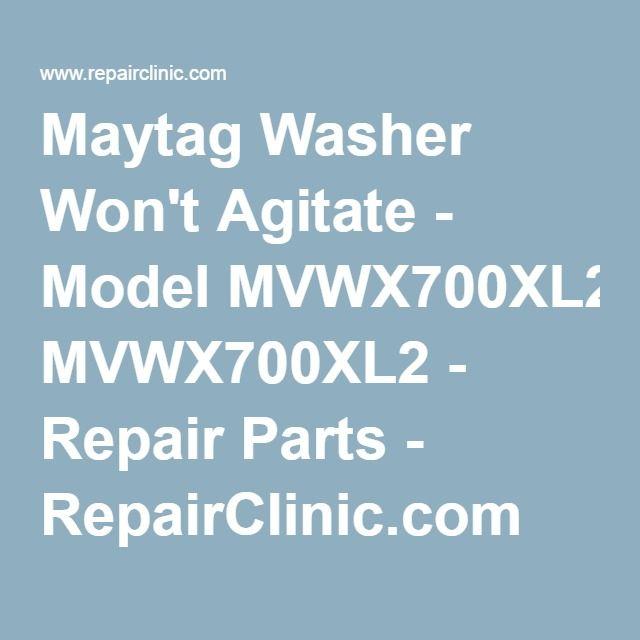 Maytag Washer Won T Agitate Model Mvwx700xl2 Repair Parts Maytag Washers Maytag Washing Machine Maytag