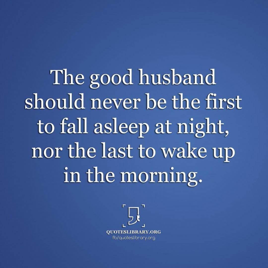 Good Morning My Love Quotes For Him Thegoodhusbandshouldneverbethefirsttofallasleepatnight