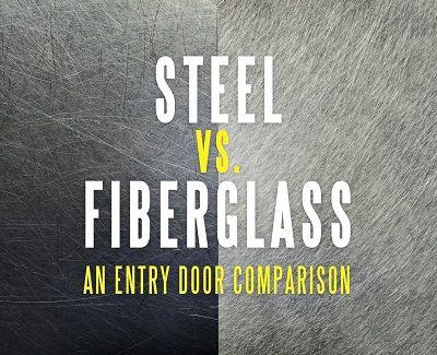 Steel Vs Fibergl An Entry Door Comparison Http Www Kravelv