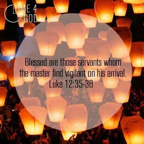 Luke 12:35-38 | Joy of the lord, Luke 12, Lord is my strength