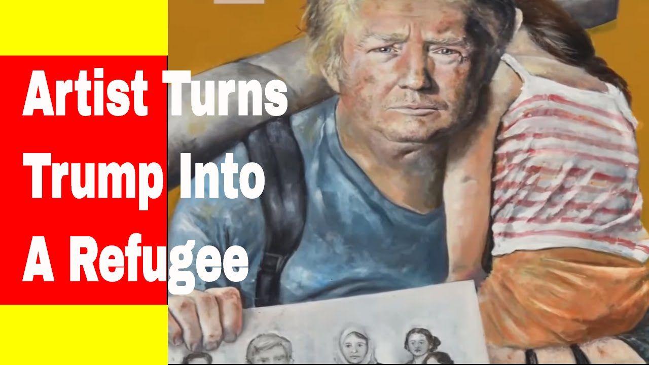 Artist Turns Trump Into A Refugee Abdalla Omar