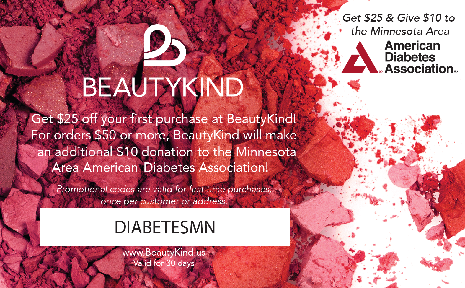 Look #beautiful and help #StopDiabetes! We're partnering with #BeautyKind in the fight against #diabetes!Get $25 OFF your purchase of $50  & BeautyKind will donate $10 to the #AmericanDiabetesAssociation Minnesota! Use the code DIABETESMN at https://beautykind.us/!
