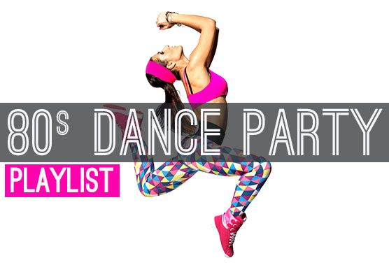 Party Playlist get physical with this '80s dance party playlist | party playlist
