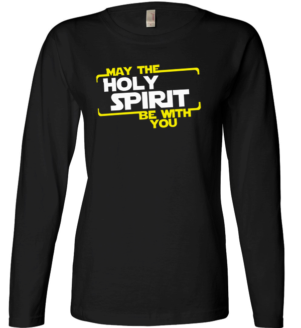 May the Holy Spirit be With You - Women s Long Sleeve Christian T-Shirt on  SonGear.com 5ba998be40f