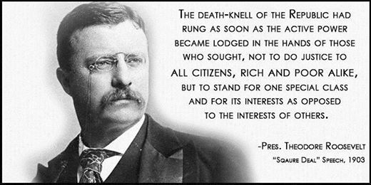 In comparison to RepubliCONs today, Roosevelt would be considered a raging liberal.