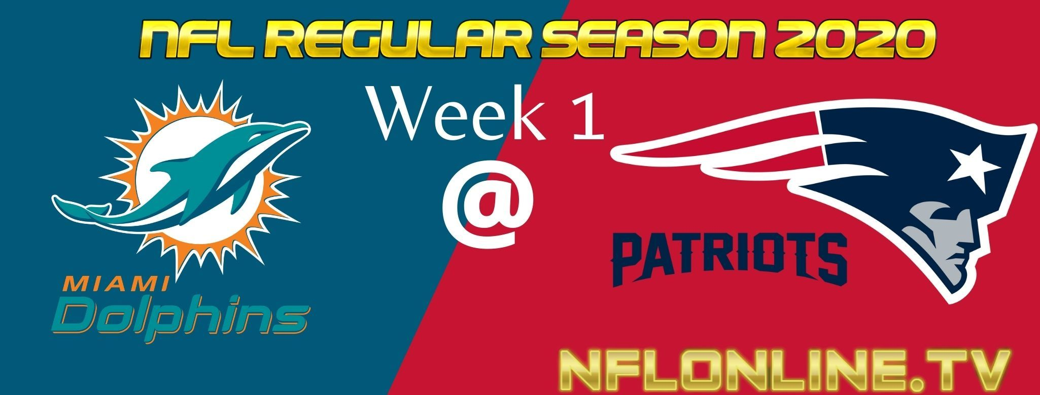 Miami Dolphins Vs New England Patriots Live Stream 2020 Full Game Replay Nfl Week 1 Reg In 2020 Nfl Week Nfl New England Patriots