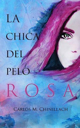 La chica del pelo rosa - Carlos Chinillach [Multiformato]