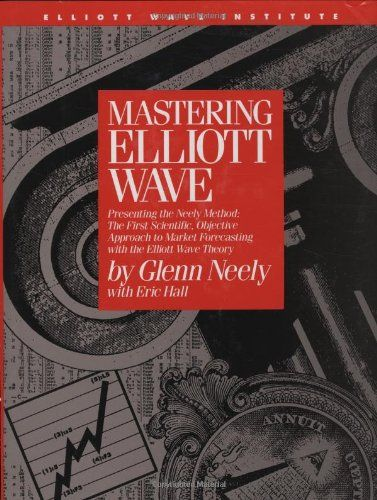 Read Mastering Elliott Wave Presenting The Neely Method The First Scientific Objective Approach T Wave Theory Physics Books Free Books To Read