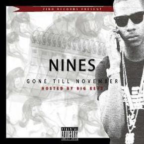 Nines Gone Till November mixtape [@nines1ace]