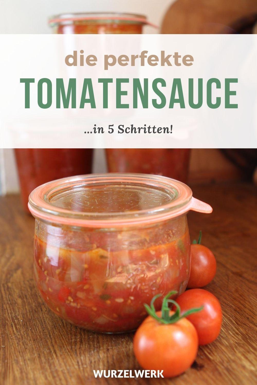 Die Perfekte Tomatensauce Einkochen Saugut Super Schnell Wurzelwerk In 2020 Tomaten Sauce Tomatensauce Einkochen