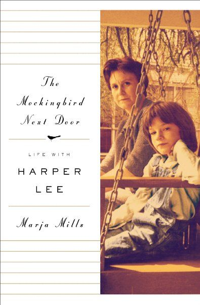 The Mockingbird Next Door: Life with Harper Lee:Amazon:Books