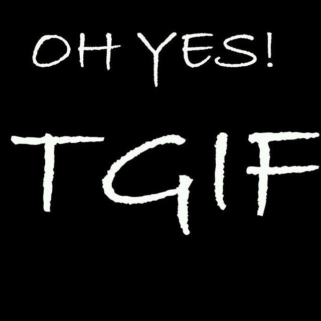 Tgif Weekend Thank God It S Another Friday Beautiful People Been A Rough Week Right Well It S Time To Its Friday Quotes Friday Quotes Funny Weekday Quotes