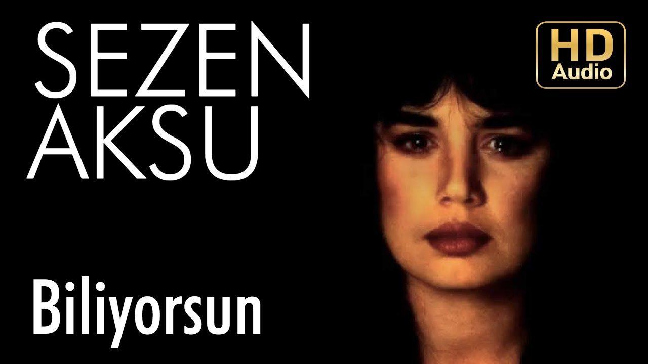 Sezen Aksu Biliyorsun Official Audio Youtube In 2021 Me Me Me Song Songs Aksu