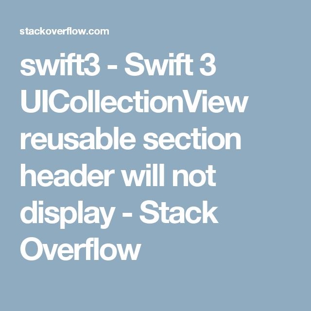 swift3 - Swift 3 UICollectionView reusable section header