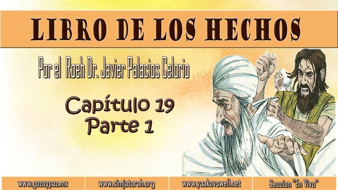 El Libro de los Hechos Capítulo 19 Parte 1 por el Roeh Dr
