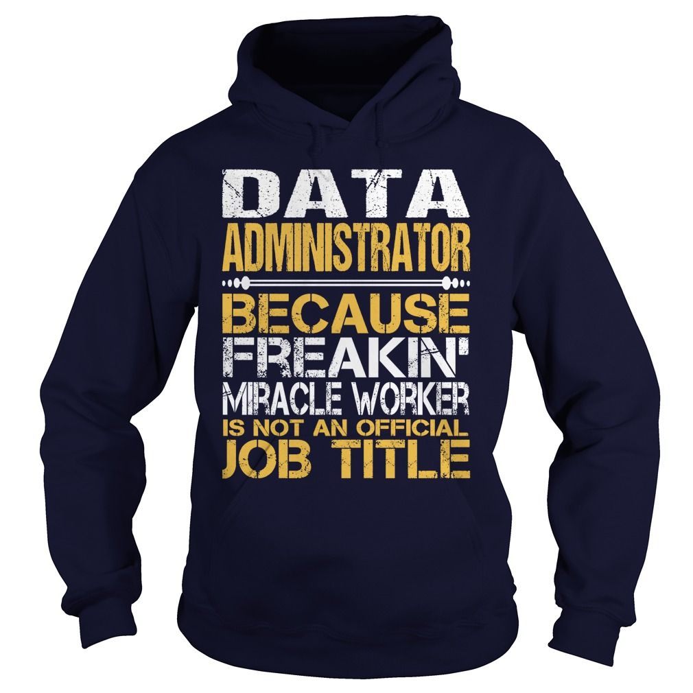 Awesome Tee For Data Administrator TShirts, Hoodies. VIEW