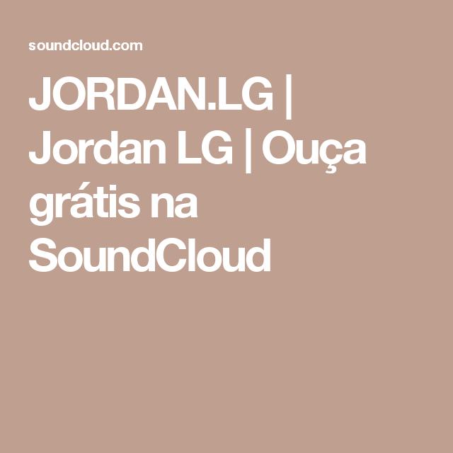 JORDAN.LG | Jordan LG | Ouça grátis na SoundCloud
