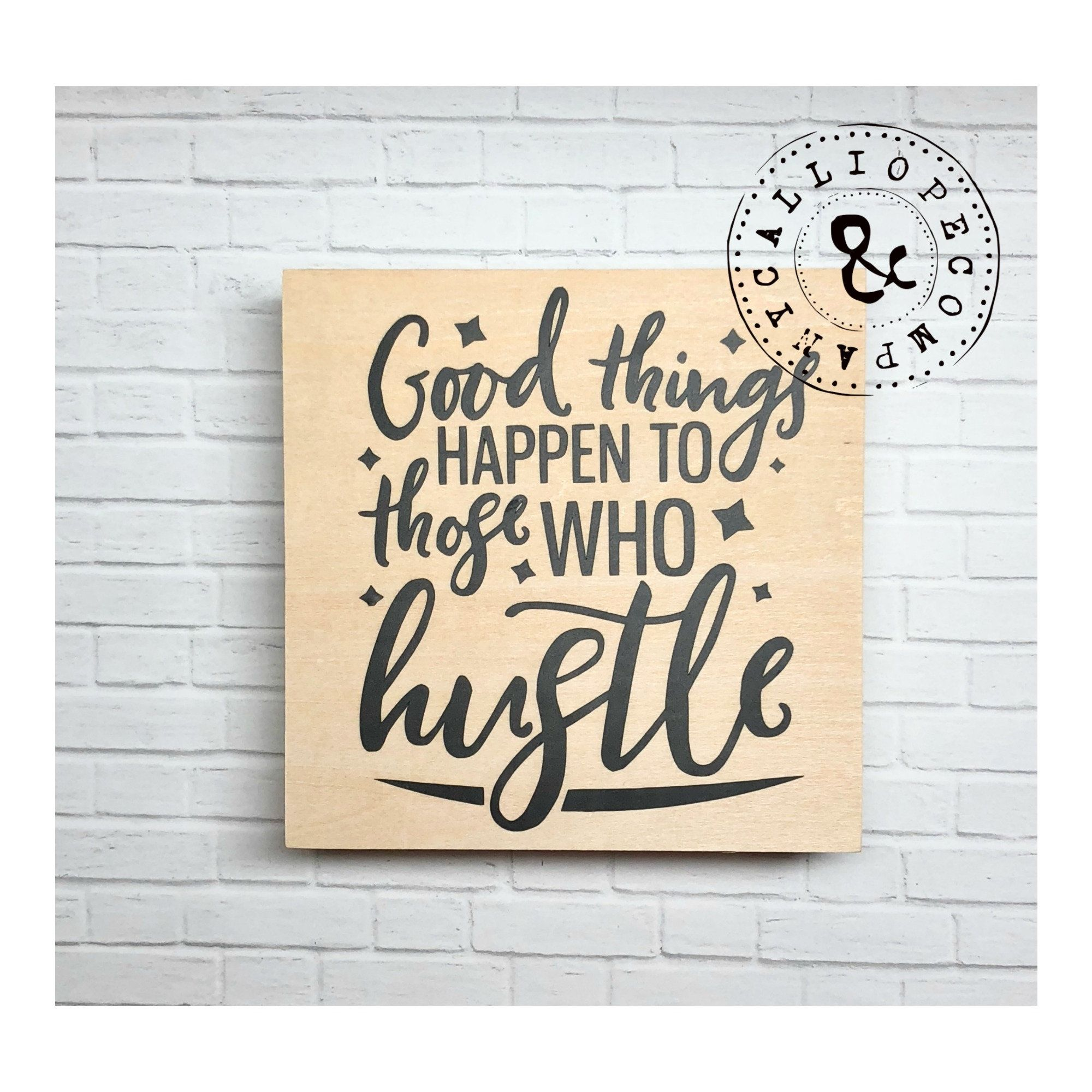 Good Things Happen To Those Who Hustle Signgraduation Giftdesk Sign