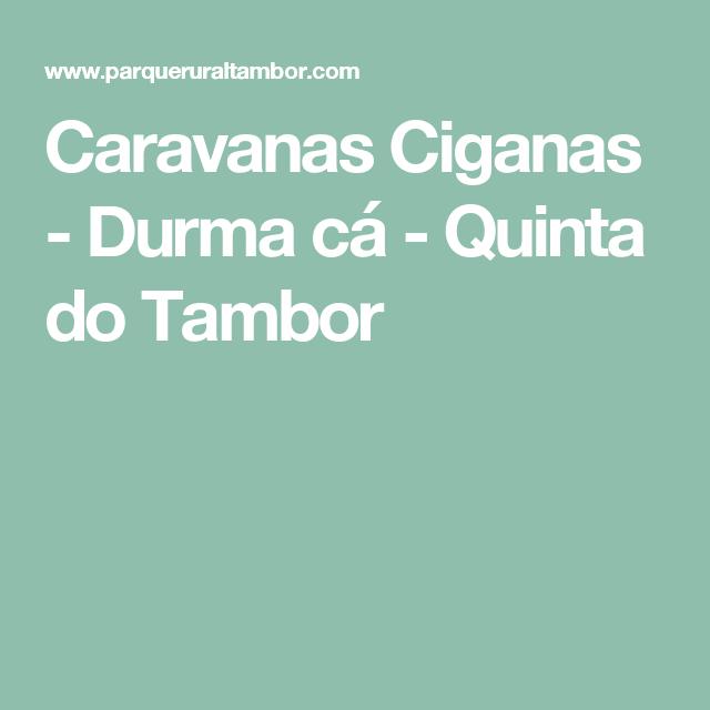 Caravanas Ciganas - Durma cá - Quinta do Tambor
