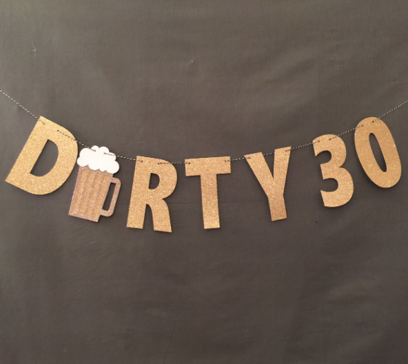 30th Birthday Gift Ideas For Him Her Dirty Thirty Banner With Beer Mug By Urenvited Etsy