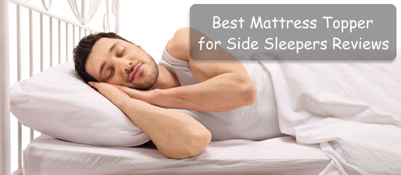Best Mattress Topper For Side Sleepers Reviews In 2020 Best
