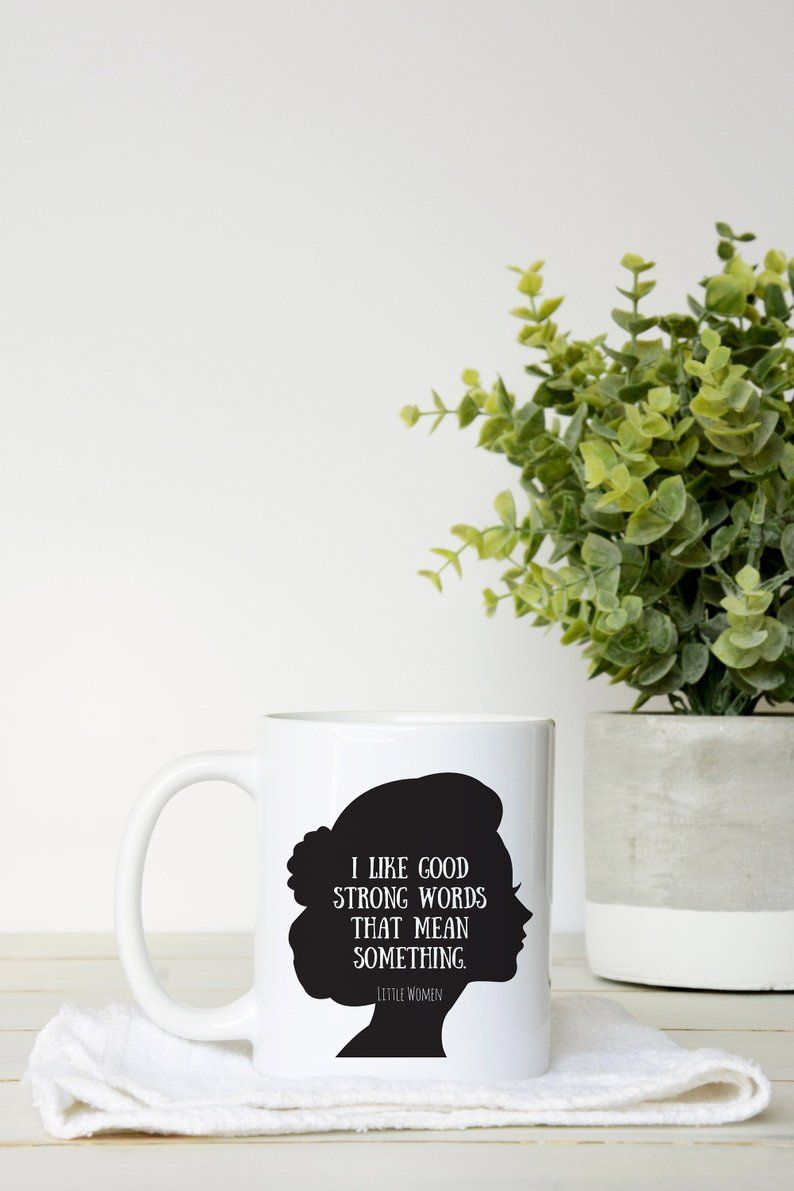 Little Women Mug, Louisa May Alcott Book Quote Coffee Mug, Good Strong Words Gift for Readers