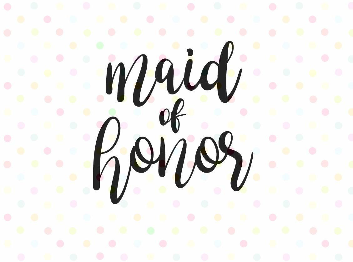 Maid of Honor SVG, Instant Download, Cricut and Silhouette