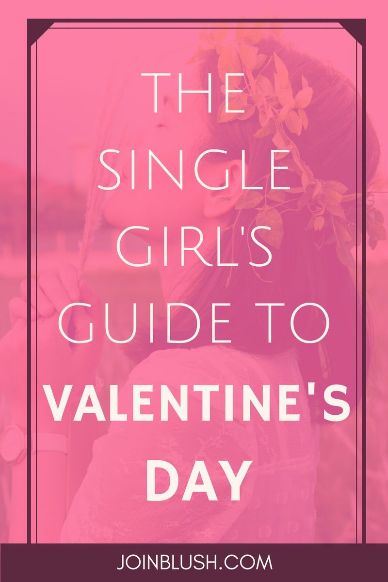 Tips For Valentines Day For The Single Girl Being Single