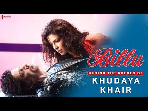 Billu   Behind The Scenes of Song Khudaya Khair   Lara Dutta ...