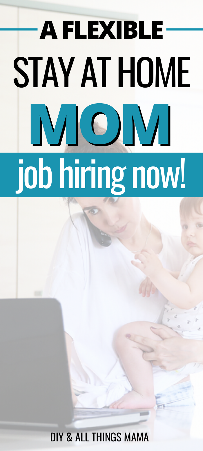A Flexible Stay At Home Mom Job Hiring Now!