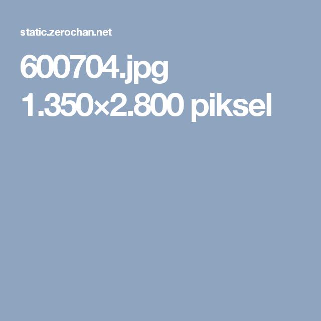 600704.jpg 1.350×2.800 piksel