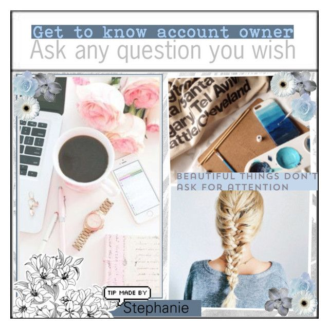 """""""Get to know account owner"""" by girlies-tip2 ❤ liked on Polyvore featuring art"""