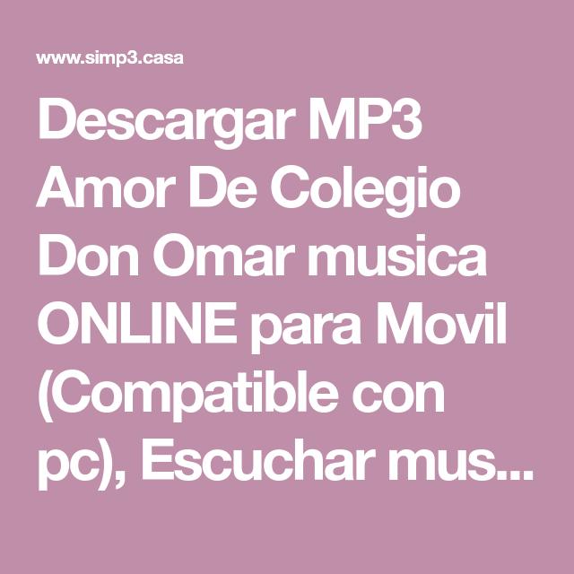 Descargar Mp3 Amor De Colegio Don Omar Musica Online Para Movil Compatible Con Pc Escuchar Musica D Amor De Colegio Wisin Y Yandel Mejores Canciones De Amor