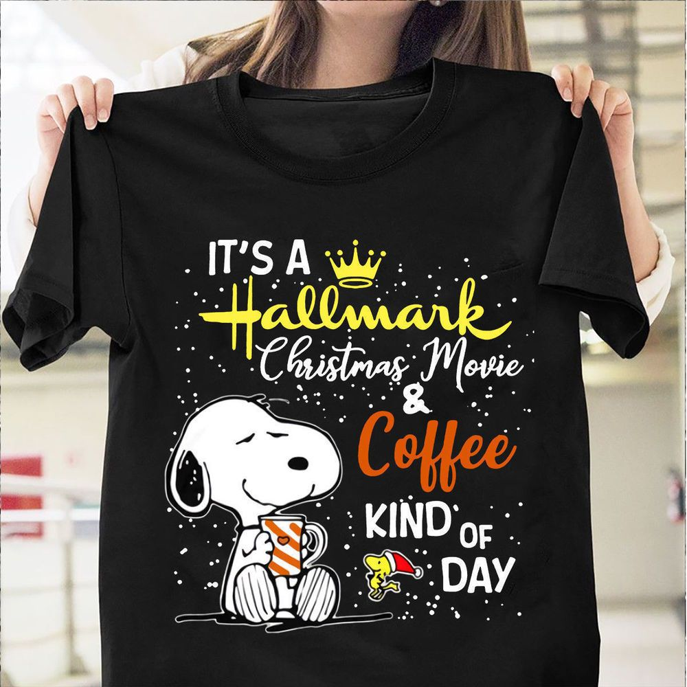 It's A Hallmark Christmas Movie & Coffee Kind T Shirt