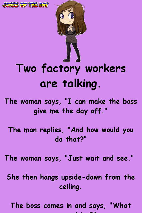 Her boss thinks she is crazy, but he never expected this!