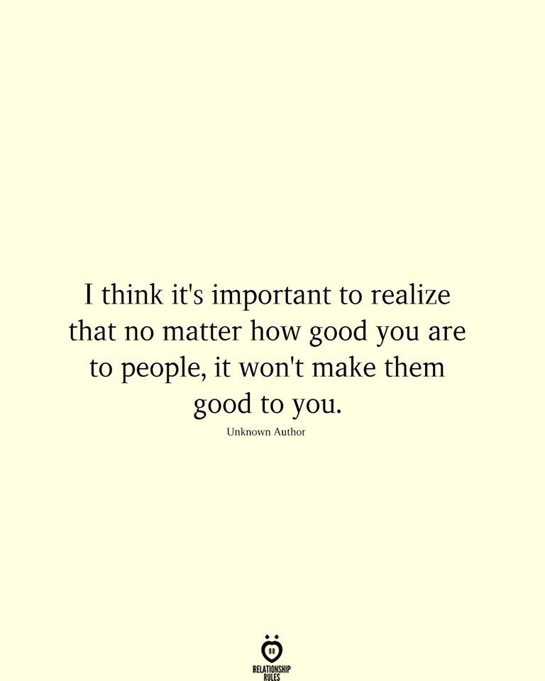I think it's important to realize that no matter how good you