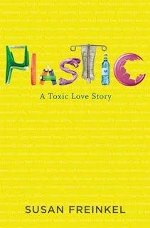 The Book Garden: Review - Plastic (Susan Freinkel)