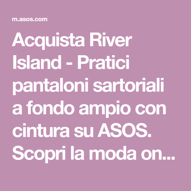 River Island - Pratici pantaloni sartoriali a fondo ampio con cintura at  asos.com 3b0e60c5640