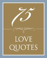 75 Quotes on Love, Marriage and Relationships
