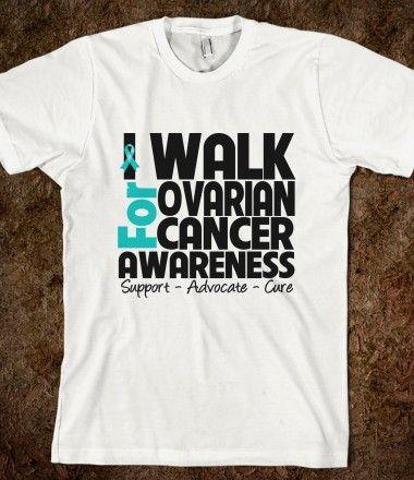 I Walk For Ovarian Cancer Awareness Shirts by hopedreamsdesigns.com #ovariancancer #ovariancancerawareness #ovariancancershirts